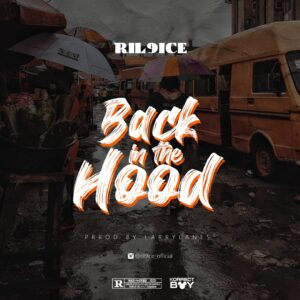 Ril9ice - Back in the Hood (Prod. By LarryLanes)